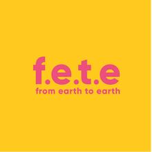 f.e.t.e - from earth to earth